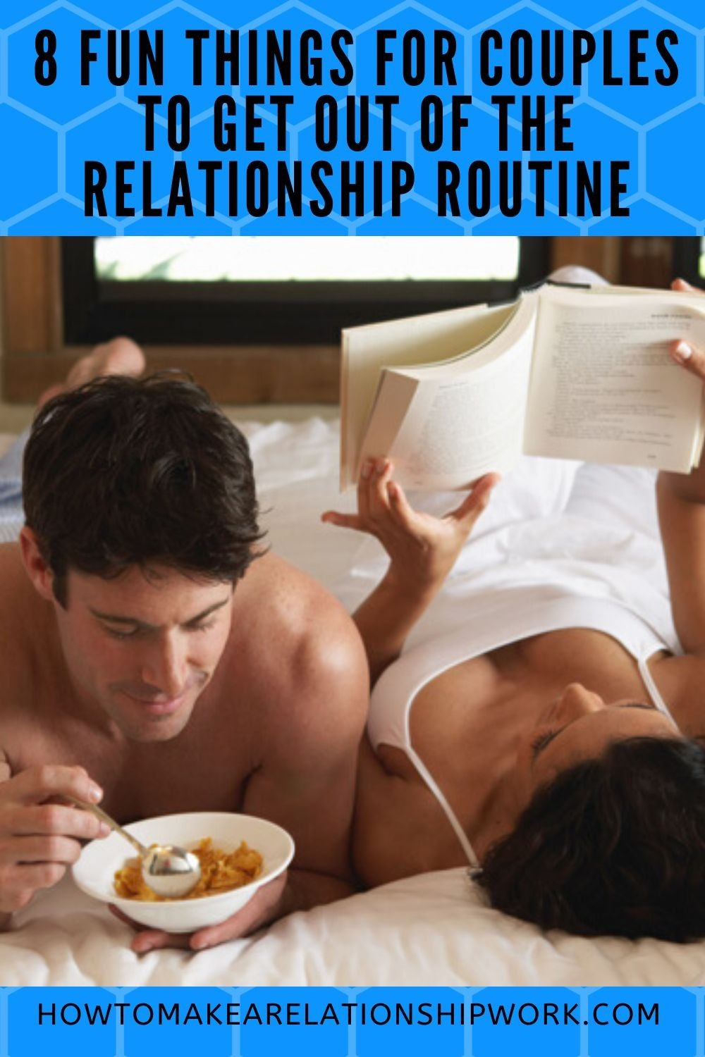 8 FUN THINGS FOR COUPLES TO GET OUT OF THE RELATIONSHIP ROUTINE