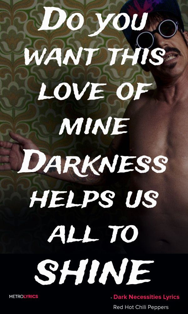 Red Hot Chili Peppers - Dark Necessities Lyrics and Quotes You don ...