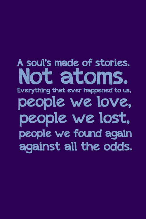 Spoiler Souls By Inkandstardust On Deviantart Doctor Who Quotes Motivational Quotes Inspirational Quotes