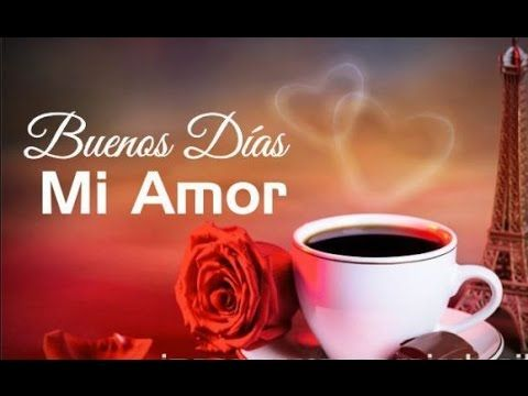 Saludo De Buenos Dias Para Mi Novio O Novia Buen Dia Mi Amor