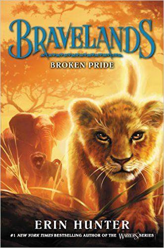 Broken Pride Bravelands 1 By Erin Hunter Released June 02 2017 Fantasy Animalfantasy Youngadult Warrior Cats Books For Tweens Warrior Cat