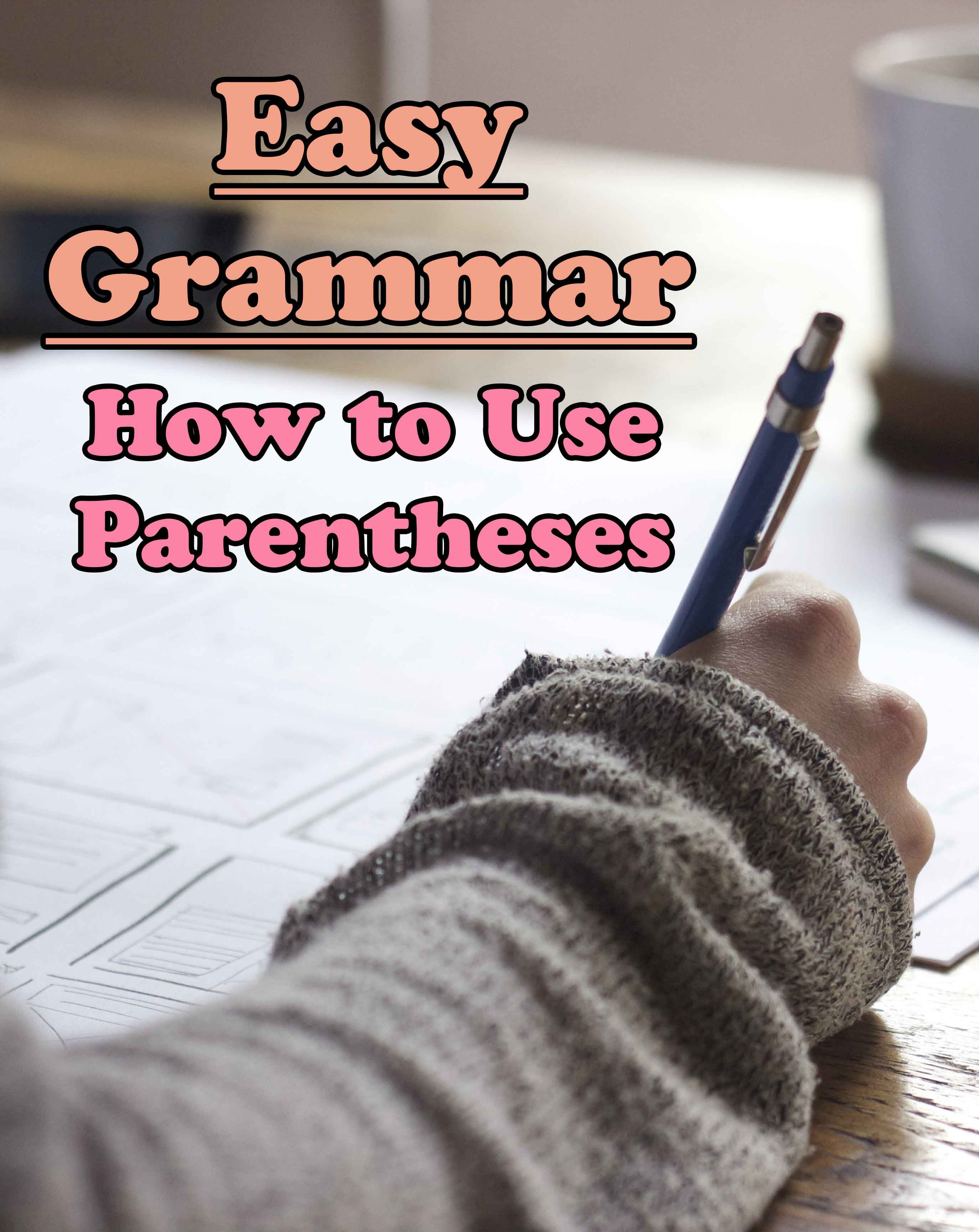 Easy Grammar How To Use Parentheses And Brackets