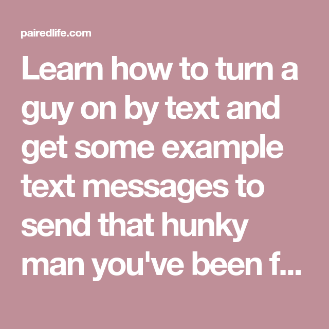 how to turn him on through text messages