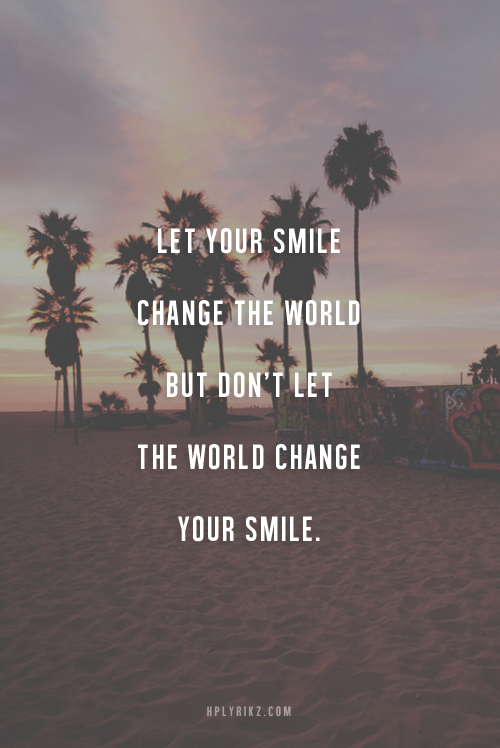 Log In Tumblr Change The World Quotes Sweet Smile Quotes Feel Good Friday