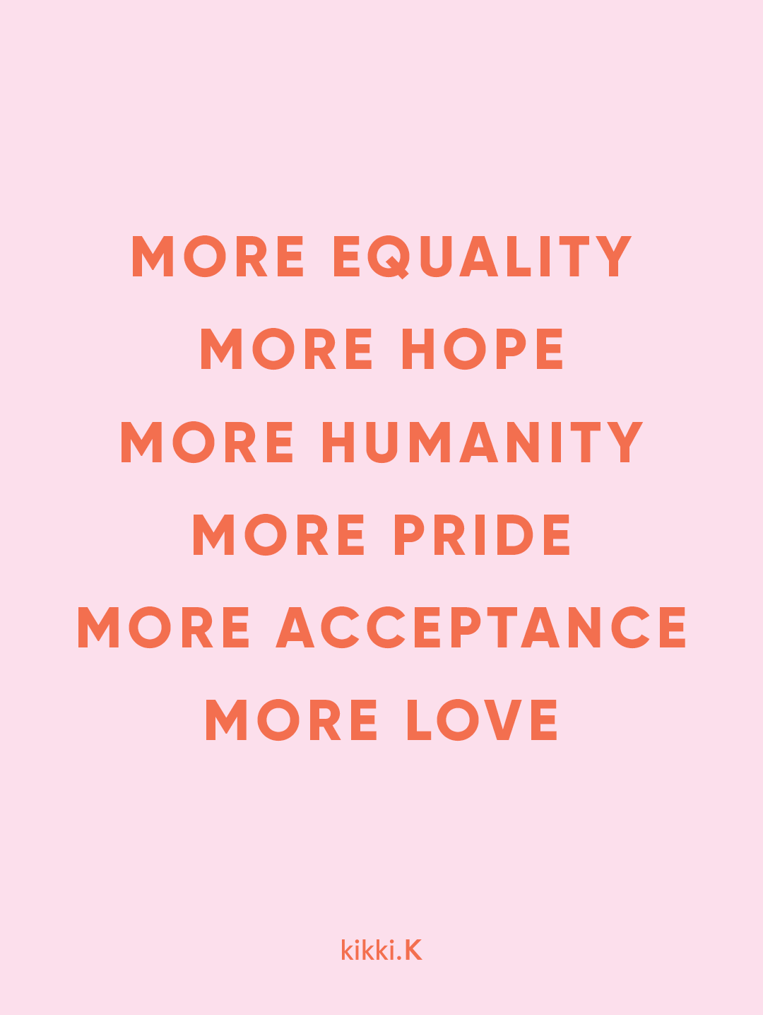 More Love More Equality Quote Valentines Day Pride You Can
