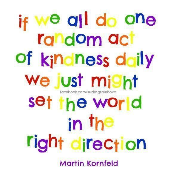 One Random Act Of Kindness At A Time Quote: Random Kindness Quotes. QuotesGram
