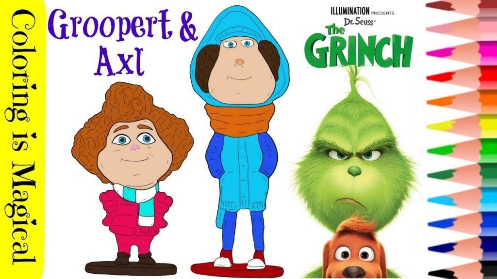 The Grinch Groopert Axl Coloring Video Grinch Coloring Pages The Grinch Movie Grinch