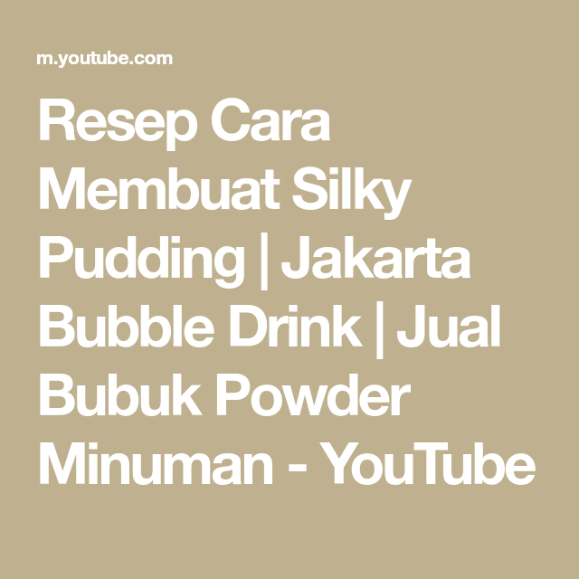 Resep Cara Membuat Silky Pudding Jakarta Bubble Drink Jual Bubuk Powder Minuman Youtube In 2020 Silky Pudding Bubble Drink Pudding