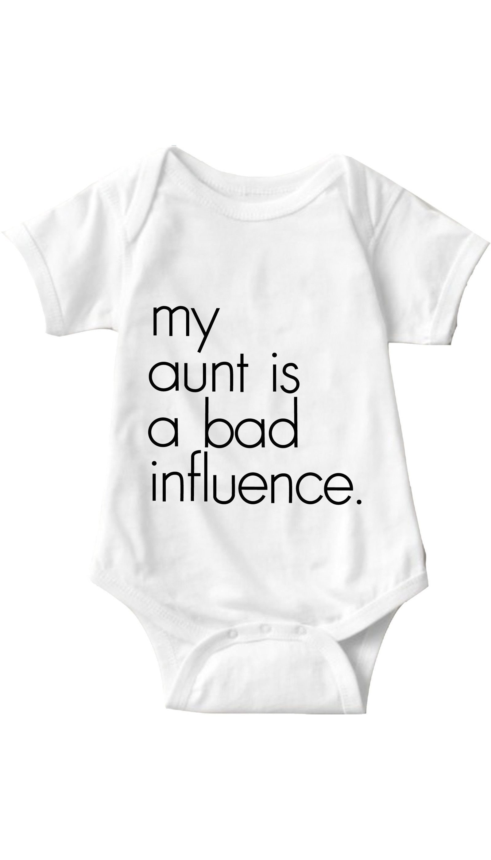 6ea1c3539 My Aunt Is A Bad Influence Funny Infant Onesie | Sarcastic Baby ...