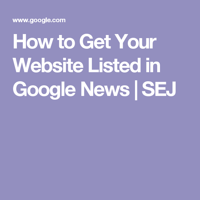 How to Get Your Website Listed in Google News | SEJ