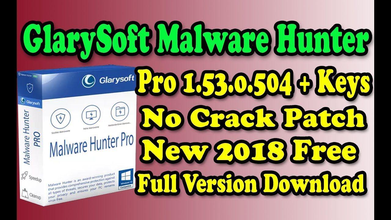 Glarysoft Malware Hunter Pro 1 53 0 504 Serial Key 2018 100 Working Malware Version Youtube