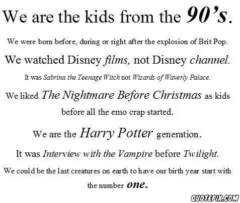 We Are The Kids Form The 90\'s! | Quotes! | 90s kids, 1990s ...