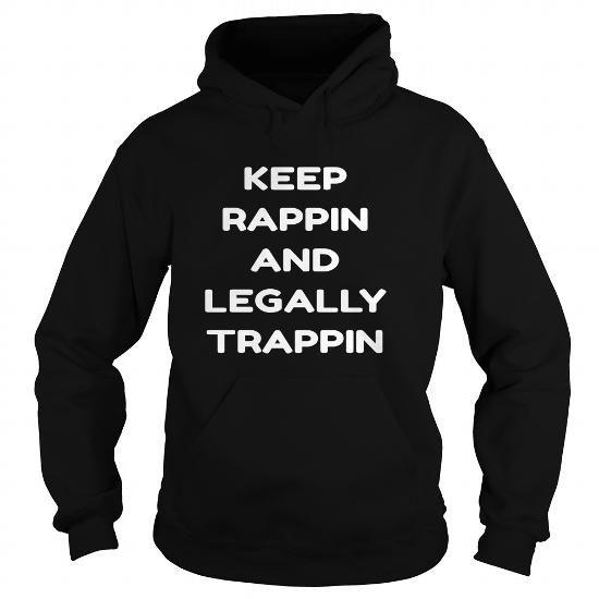 I Love RAPPIN AND TRAPPIN TSHIRTS  HOODIES Shirts & Tees