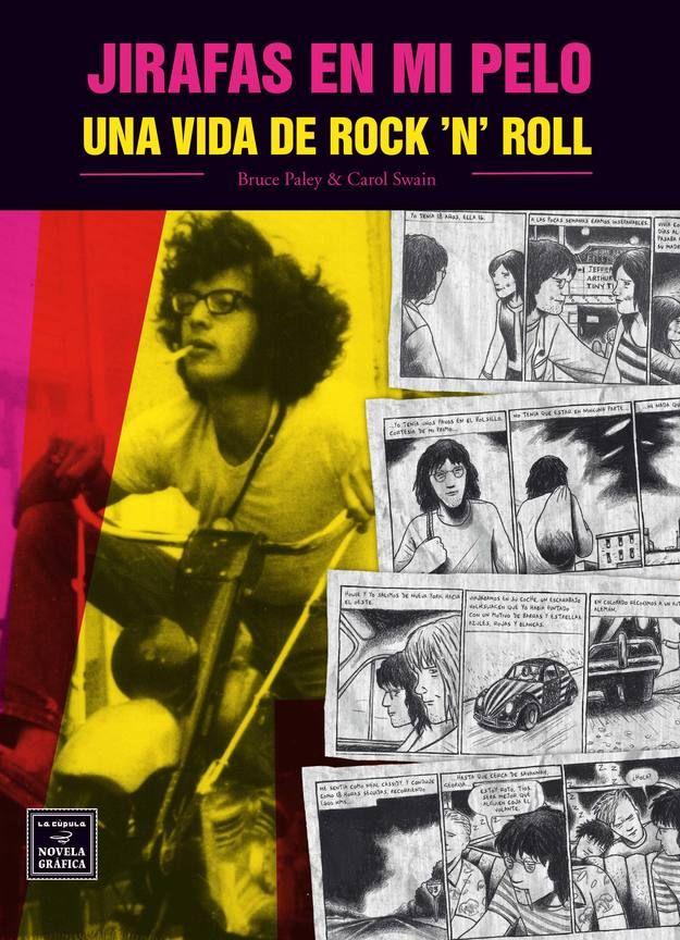 «Jirafas en mi pelo. Una vida de rock 'n' roll», de Bruce paley y Carol Swain. Aclamada novela gráfica de la vida de B. Paley durante la época hippie. http://www.veniracuento.com/