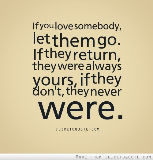 When You Love Someone Let Them Go