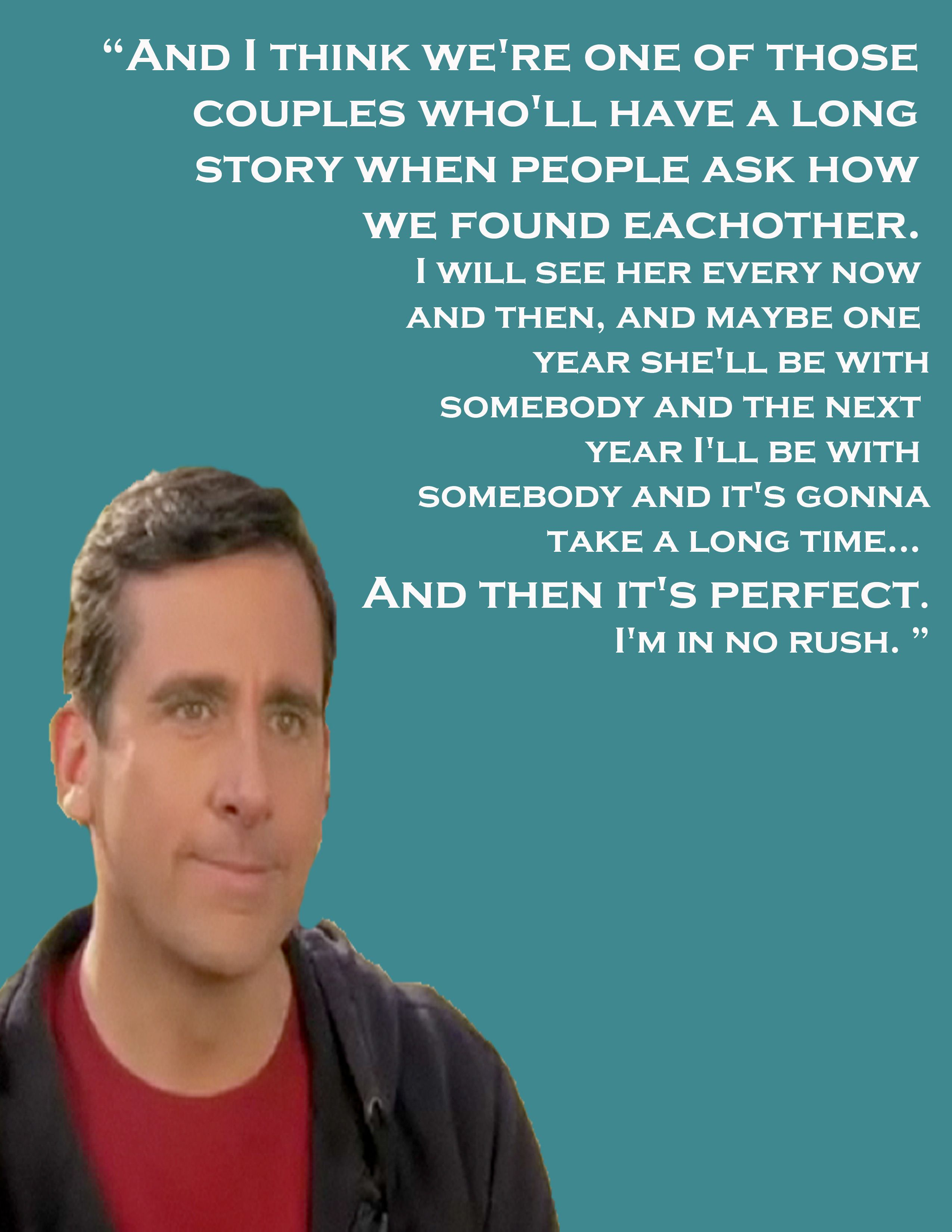 Michael Scott Love Quotes I feel like this is my life :) And I know that in good time, God's  Michael Scott Love Quotes
