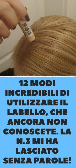 12 modi incredibili di utilizzare il Labello, che ancora non conoscete. La n.3 mi ha lasciato senza parole!