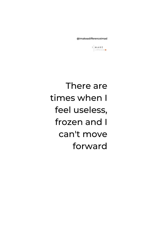 When I feel useless