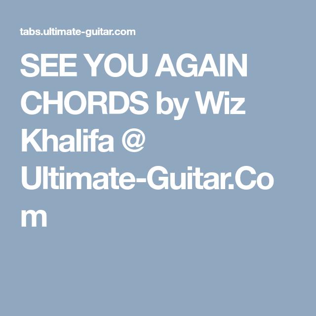 See You Again Chords By Wiz Khalifa Ultimate Guitar Gift
