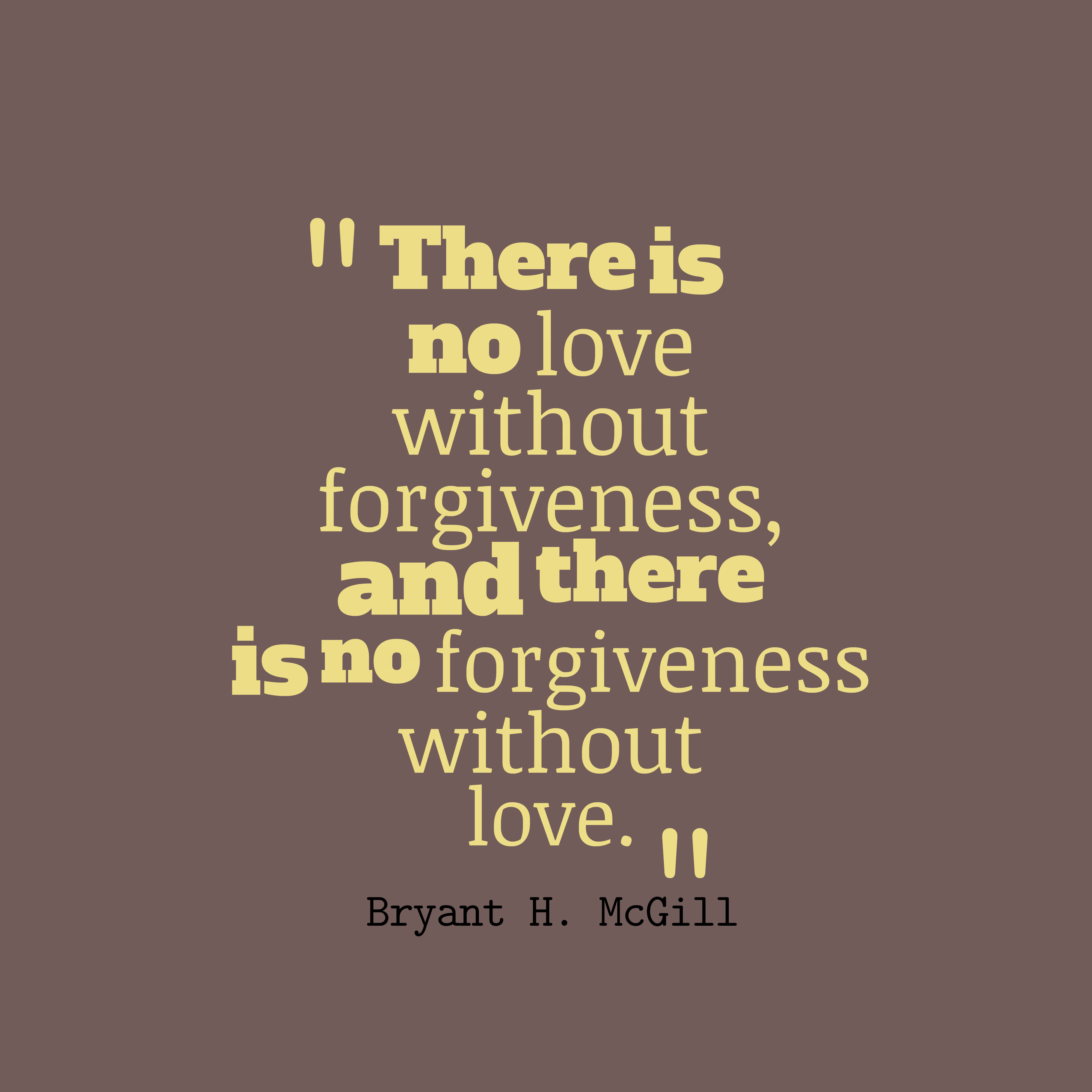 No Love Quotes: There-Is-No-Love-Without-Forgiveness-Quotes-About