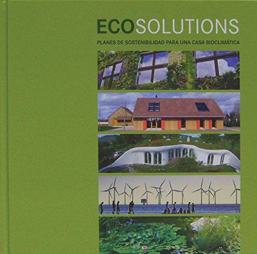 Ecosolutions. Planes de sostenibilidad para una casa bioclimática / Claudia Martínez Alonso (Coord.). Signatura 701 ECS 0. No catálogo: http://kmelot.biblioteca.udc.es/record=b1526228~S1*gag