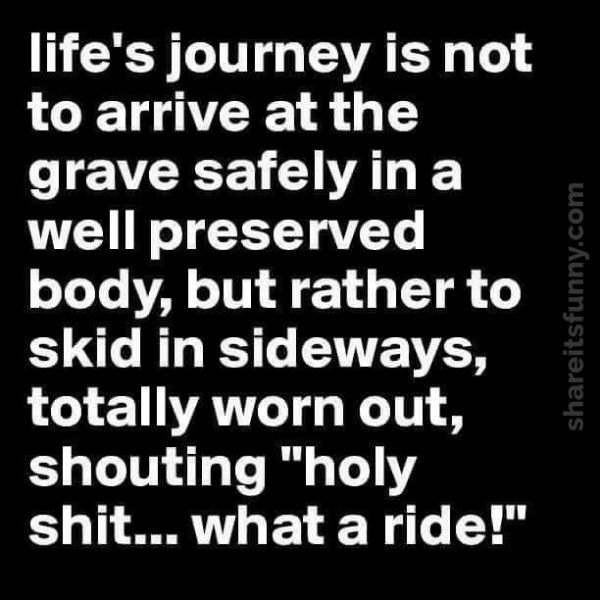 Just Love This Idea About Life S Journey Some People Take Life Too Seriously And Like To Say Stuff Like Don T Serious Quotes Memes Quotes Encouragement Quotes