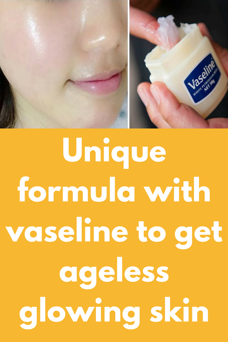 Unique formula with vaseline to get ageless glowing skin Today I