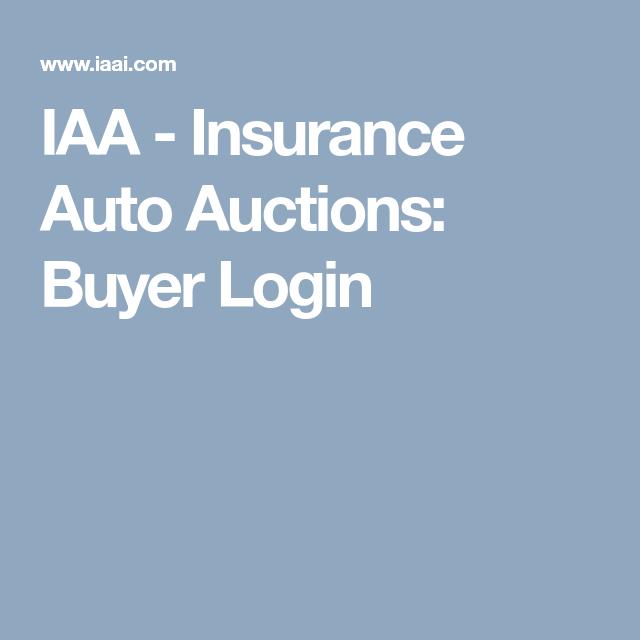 Iaa Insurance Auto Auctions Buyer Login Insurance Auto
