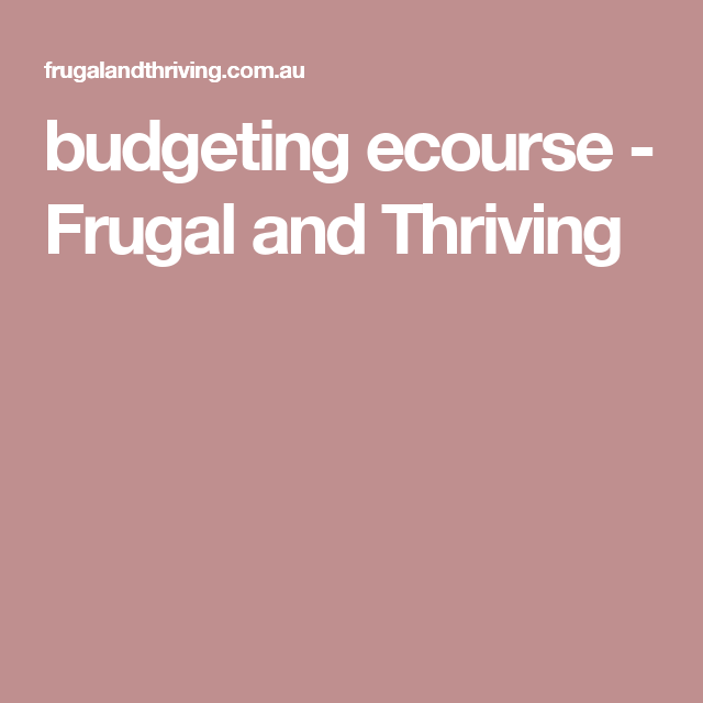 budgeting ecourse - Frugal and Thriving