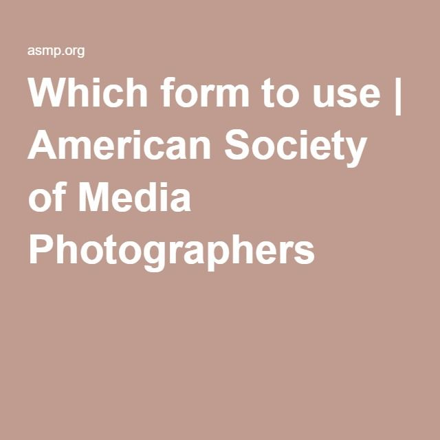 Which form to use | American Society of Media Photographers