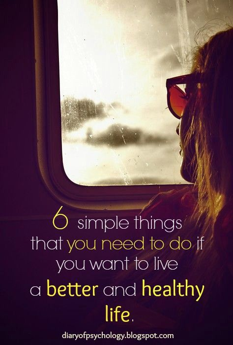 6 simple things that you need to do if you want to live a better and #healthy #life.