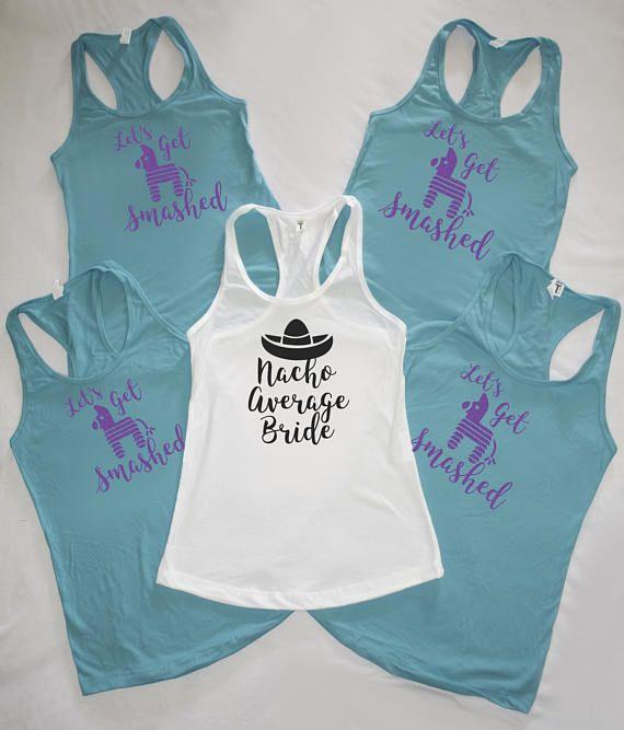 4c8f1756 Nacho Average Bride Shirt - Lets Get Smashed - Beach Bachelorette ...