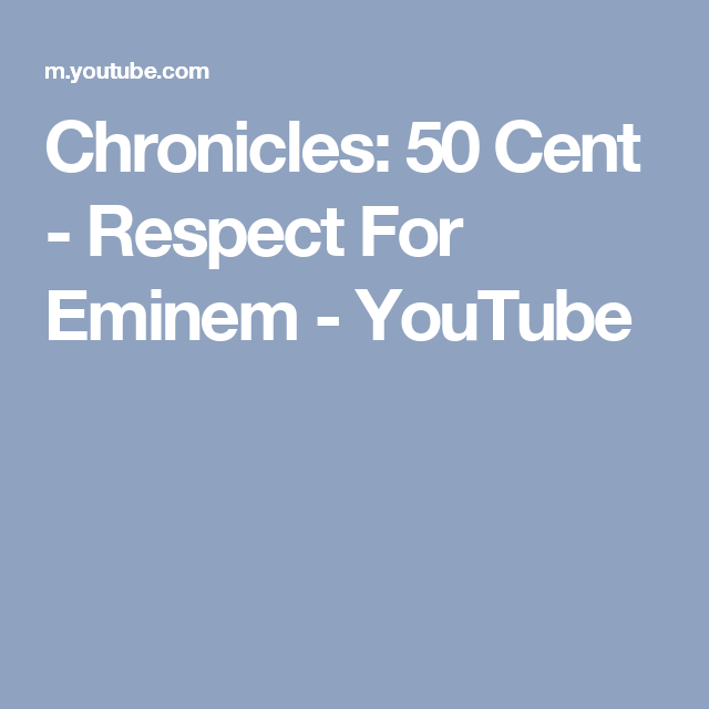 Chronicles: 50 Cent - Respect For Eminem - YouTube   TUNES MUSIC ...