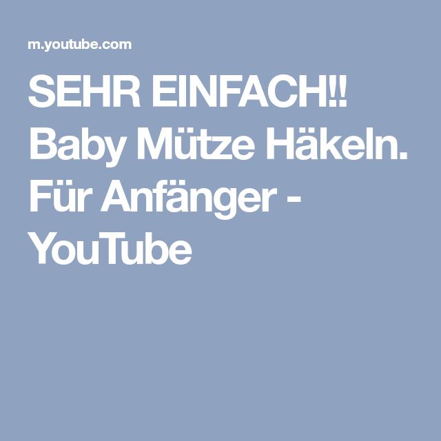 Sehr Einfach Baby Mütze Häkeln Für Anfänger Youtube Mütze