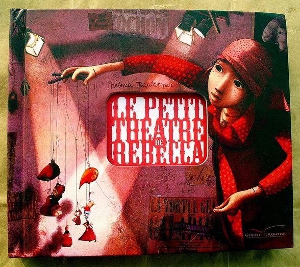 Le Petit Theatre de Rebecca — Rebecca Dautremer