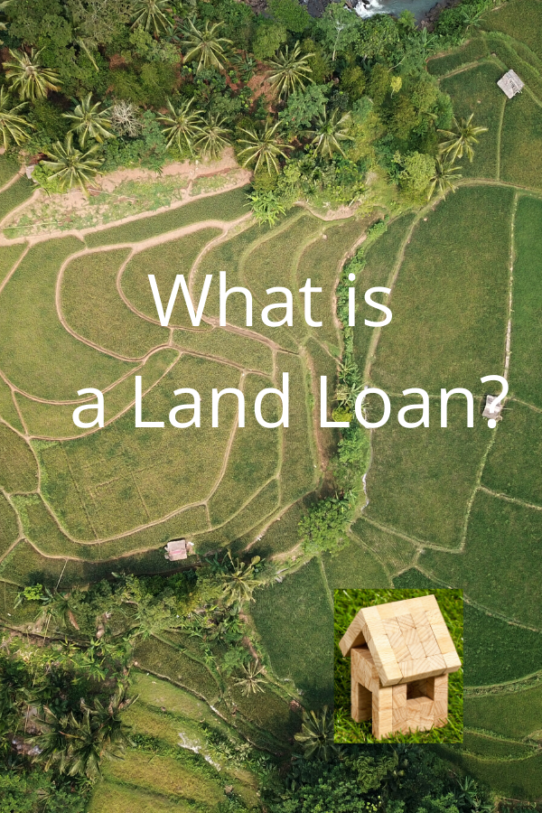 Everything About A Land Loan In 2020 Land Loan Home Loans Loan
