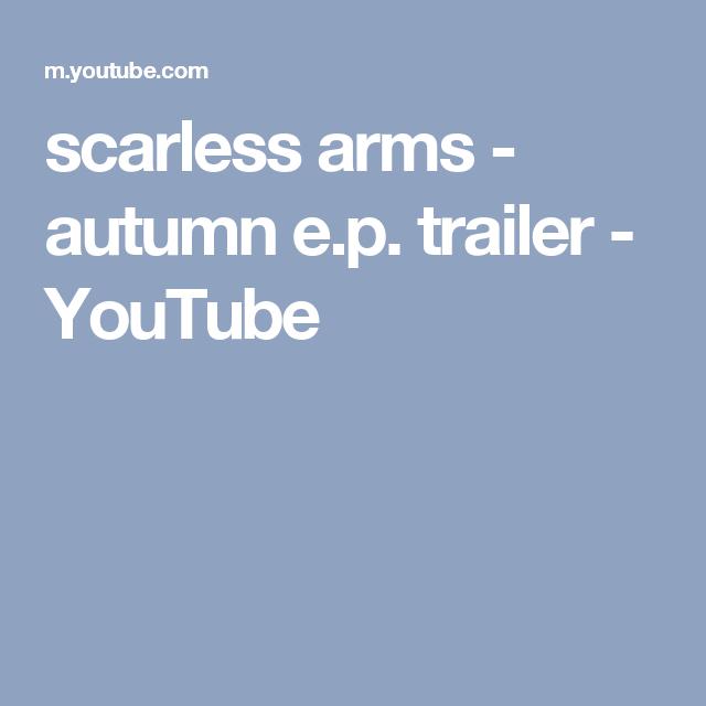 scarless arms - autumn e.p. trailer - YouTube