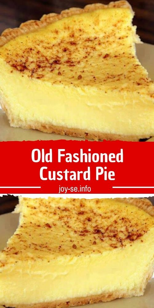 Plain Old Custard Pie Well This Recipe May Be Old As In Classic Treasured Revered But It S Hardly In 2020 Custard Recipes Custard Pie Recipe Egg Custard Recipes