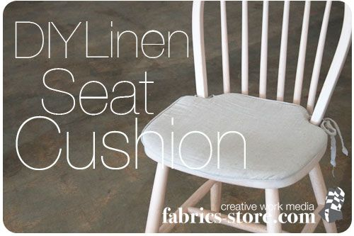 Make Chair Seat Cushions For Yourself And 100 Linen Is A