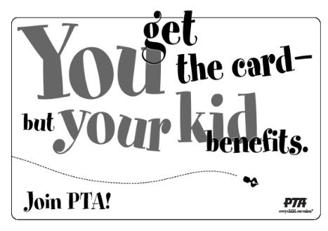 You get the card, but your kid benefits! Support PTA by