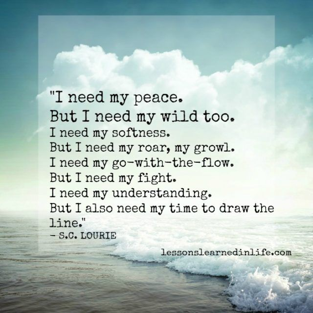 I Need My Peace Lessons Learned In Life Evolve Quotes Peace Quotes