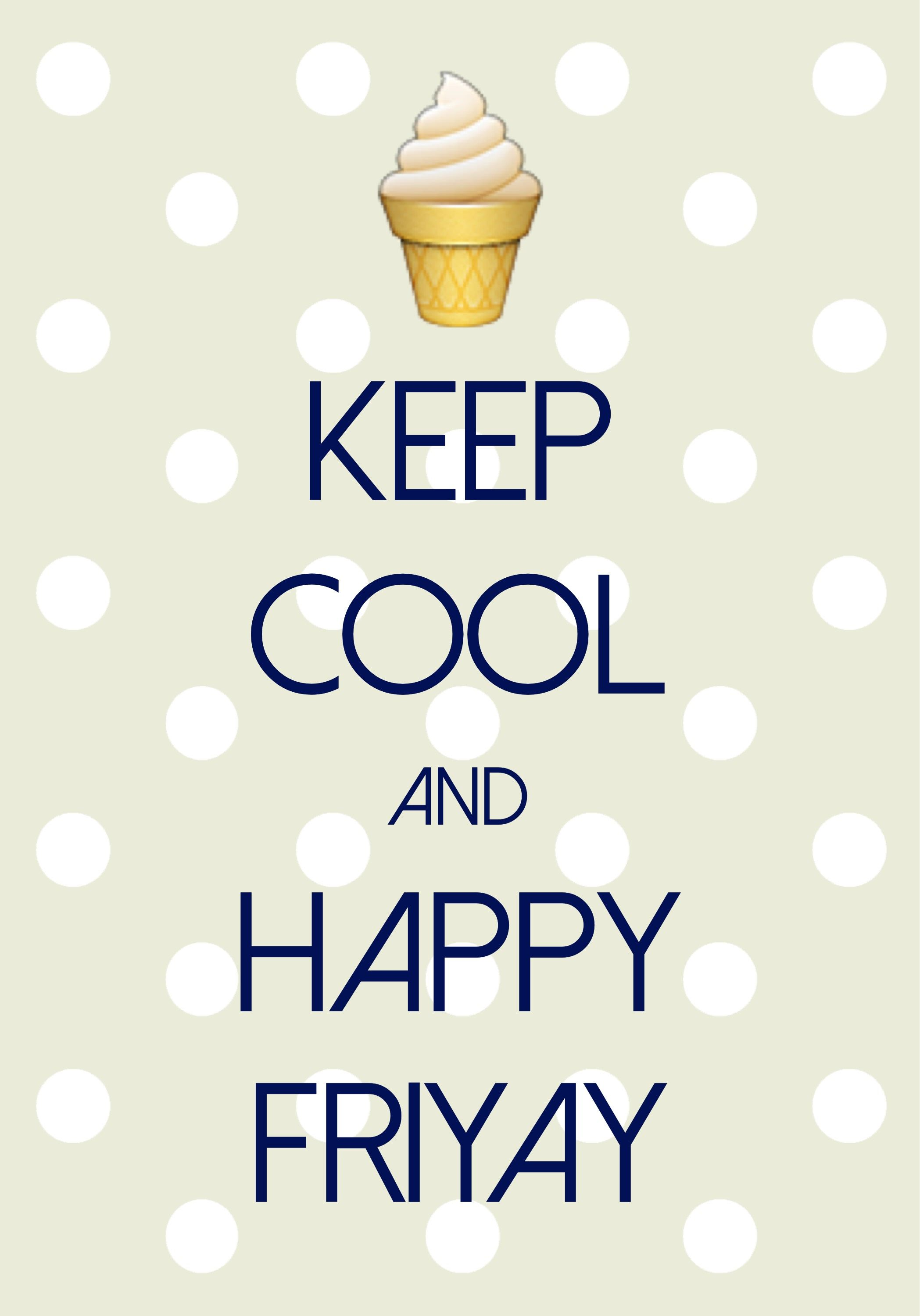 keep cool and happy FriYAY! / Created with Keep Calm and