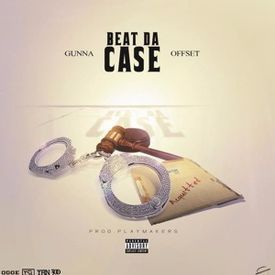 """Gunna and Offset """"Beat Da Case"""" -"""
