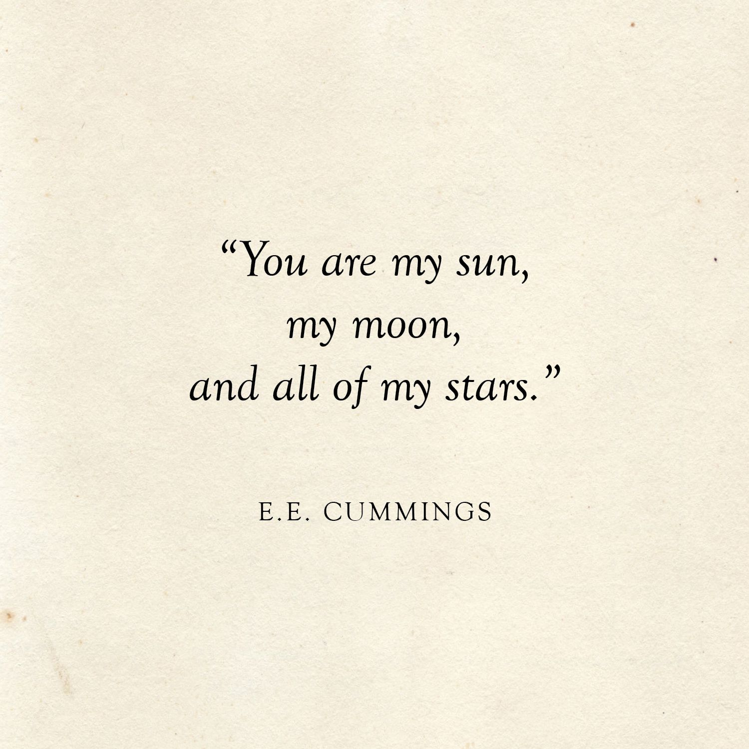 New Funny Facts 25 Literary Love Quotes | Posted Fete You are my sun, my moon and all of my stars | E.E. Cummings Quote | Literary Wedding | Love Quotes 2