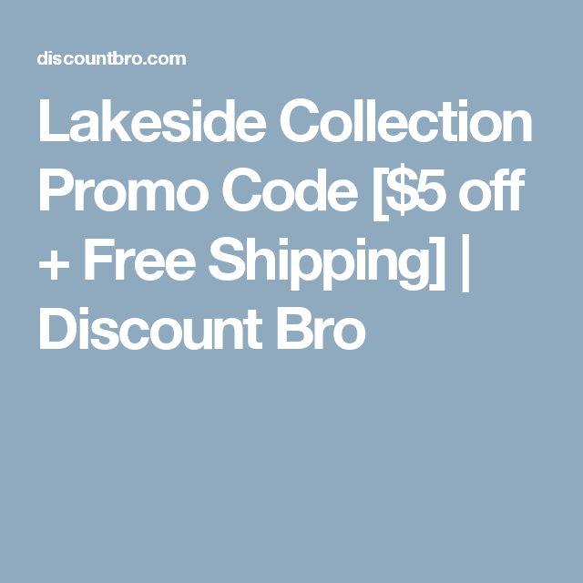 People Who Viewed Lakeside Collection Coupons Also Viewed: