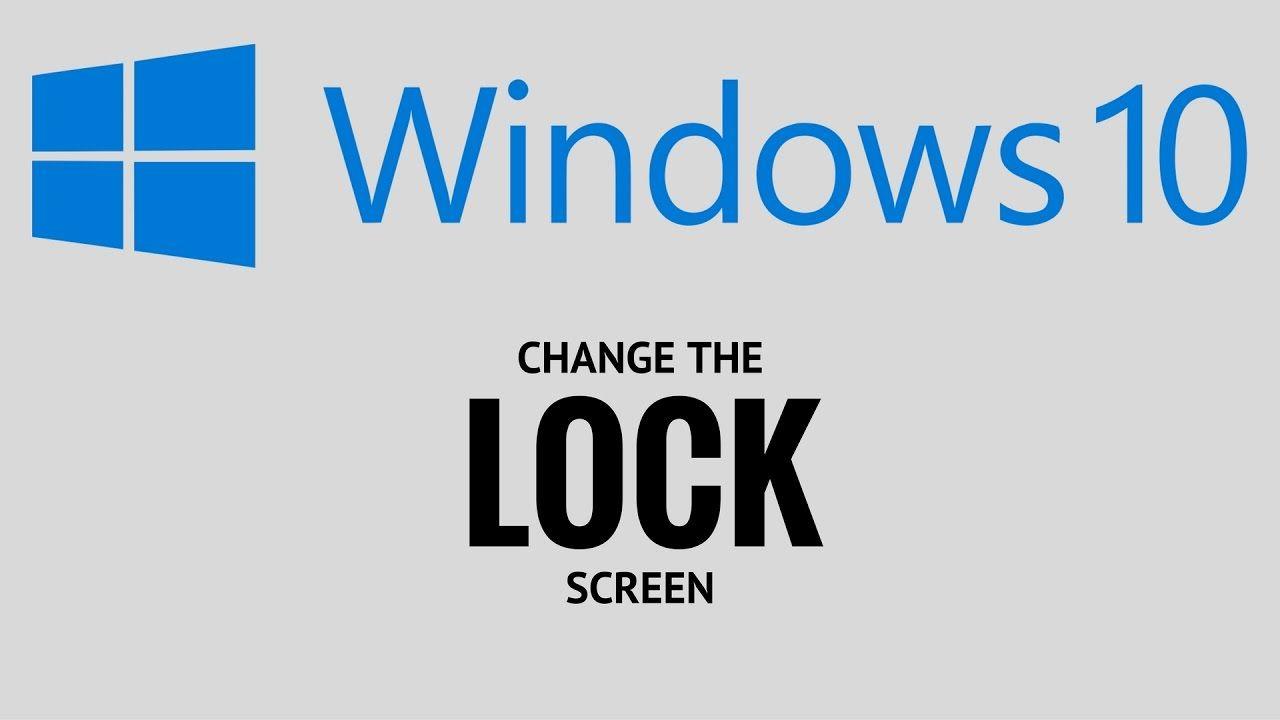 How To Change The Lock Screen Windows 10 And 8 Easily 2017 Youtube Tutorial Lockscreen