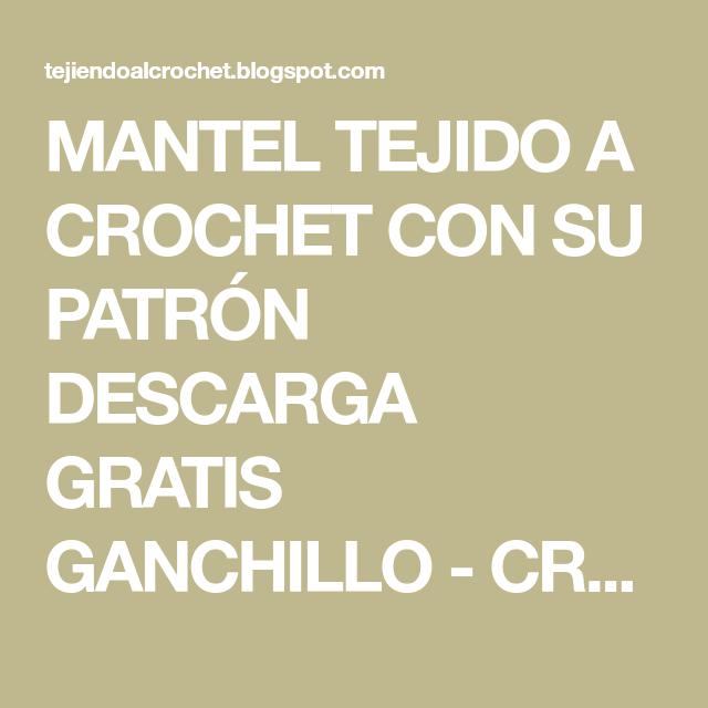 MANTEL TEJIDO A CROCHET CON SU PATRÓN DESCARGA GRATIS GANCHILLO ...
