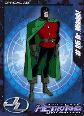 Dr. Meia-Noite   Membro da Liga da Justiça. Aparece apenas como figurante na série.