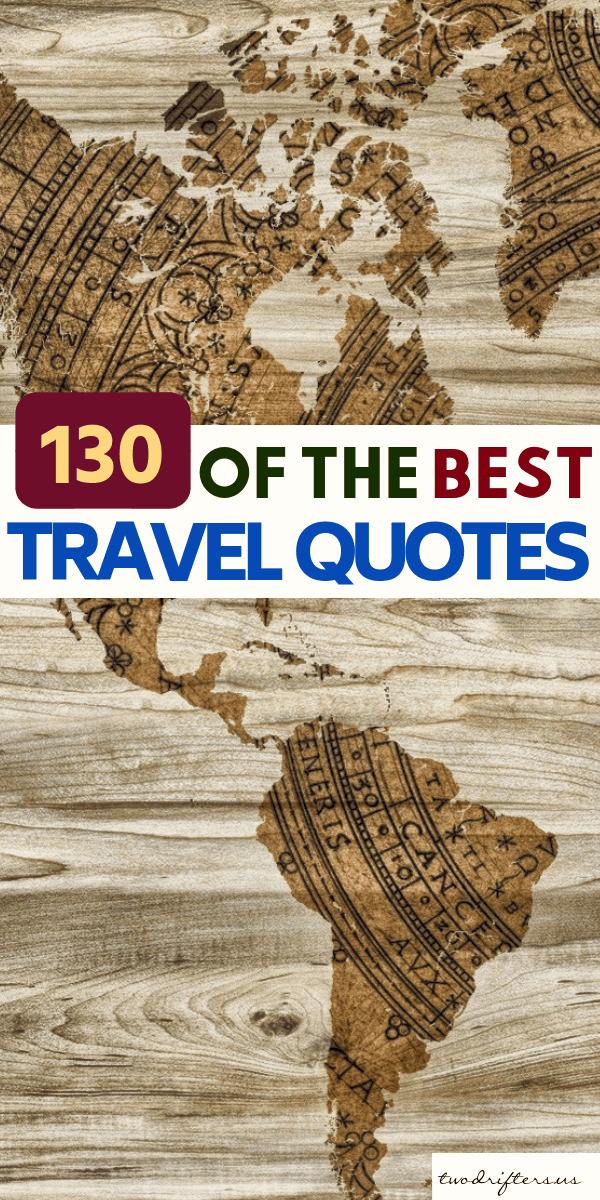 130 of the Very Best Travel Quotes Ever Written #Travel #Quotes #TravelQuotes #InspiringQuotes #Adventure #LiteraryQuotes #Kerouac #InspirationalQuotes