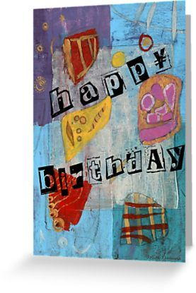 A Birthday Card For An Abstract Art Lover The Original Was Acrylic On Canvas Enjoying Spontaneous Expression Happy Birthday Cards Birthday Cards Lovers Art